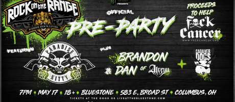 Rock On The Range official pre party presented by Monster Energy featuring members of Atreyu, Paradise Kitty and more